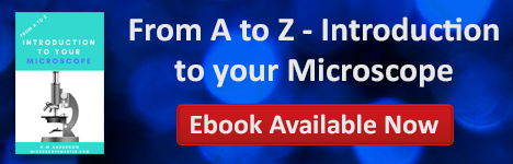 From A to Z - Introduction to your Microscope Ebook Available Now!
